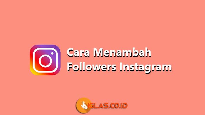 Cara Menambah Followers Instagram Gratis & Aman dalam Waktu Singkat