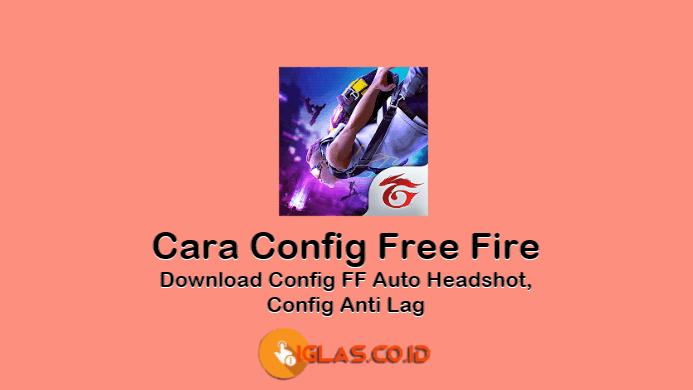 Cara Config Free Fire & Cara Download Config Free Fire Auto Headshot