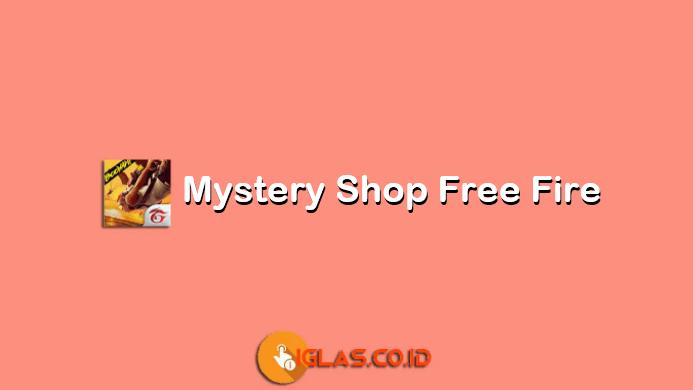 Kapan Mystery Shop Free Fire Ada Lagi 2020, Inilah Bocoran Informasinya