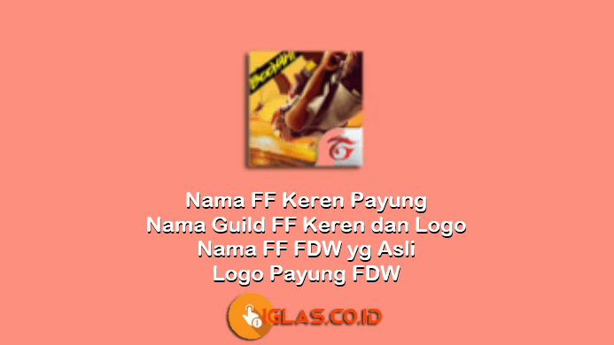 Nama FF Keren Payung, Nama Guild FF Keren dan Logo Payung FDW !