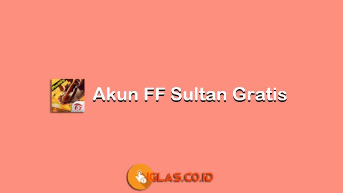 Akun FF Sultan Gratis yang Tidak Terpakai 2020 Login Facebook & No HP