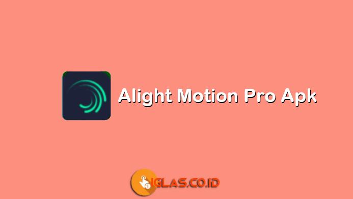Download Alight Motion Pro Apk 3.4.3 Full Fitur Terbaru No Watermark