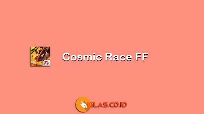 Cosmic Race FF Mode, Sudah Resmi Dirilis Oleh Garena Free Fire Hari ini