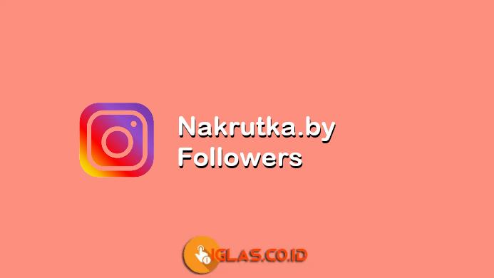 Nakrutka by Followers ! Katanya Dapat Memberikan Followers IG Gratis