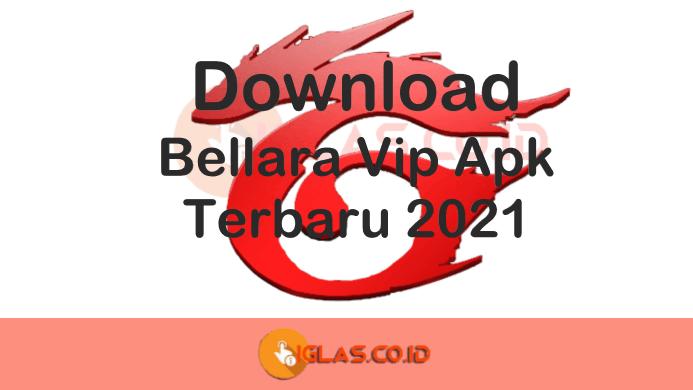 Bellara Vip Apk V15 FF / Free Fire Terbaru 2021 Download for Android/iOs