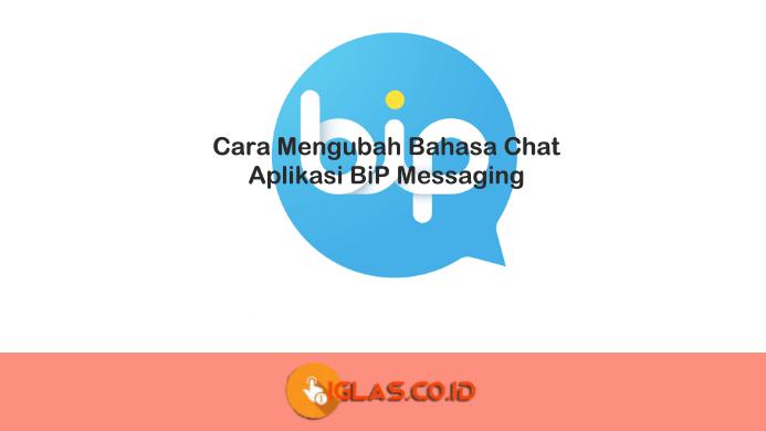 Cara Mengubah Bahasa di BiP Messaging Aplikasi Chatting Pengganti WA