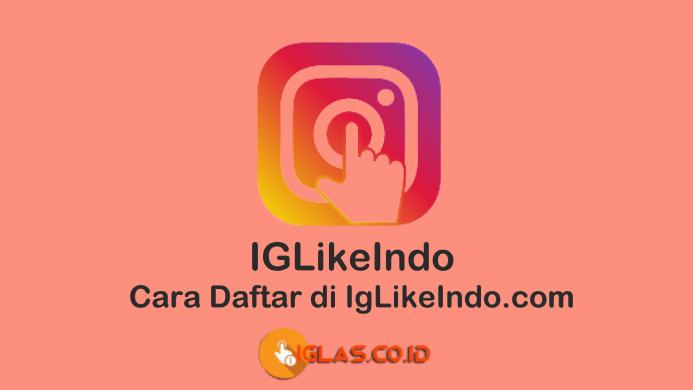 IgLikeIndo Aplikasi Penghasil Uang Terbaru 2012, Simak Cara Daftar-nya