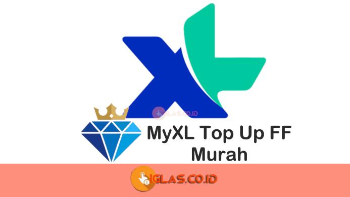 MyXL Top Up FF Murah 2021 ! Begini Cara Top Up Diamond FF di My XL