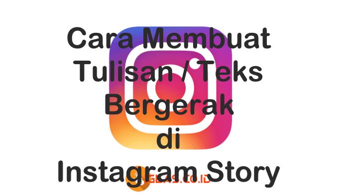 Cara Membuat Tulisan Bergerak di Instagram Story ! Ternyata Gampang !