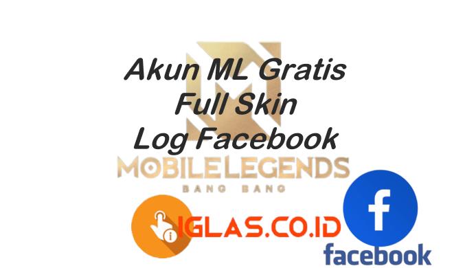 Akun ML Gratis Full Skin Log Moonton & Facebook Terbaru Maret 2021