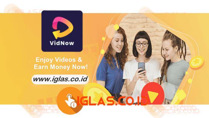 Vidnow Apk Penghasil Uang Terbaru versi 1.5.8 for Android Free Download