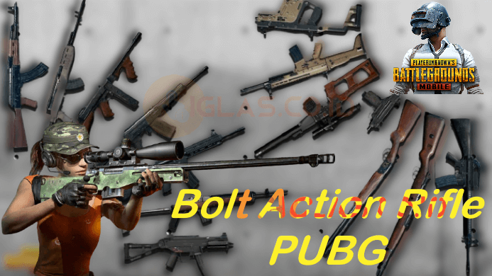 Bolt Action Rifle PUBG ! Daftar Senjata Bolt Action Rifle di PUBG Mobile