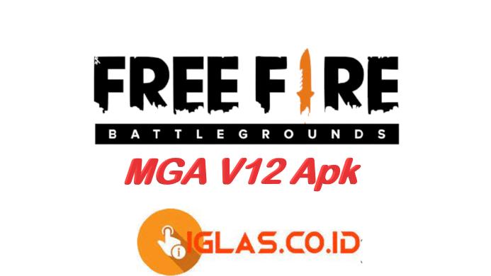 MGA v12 Apk FF : Mod Menu FF & Config Auto Headshot FF Terbaru !
