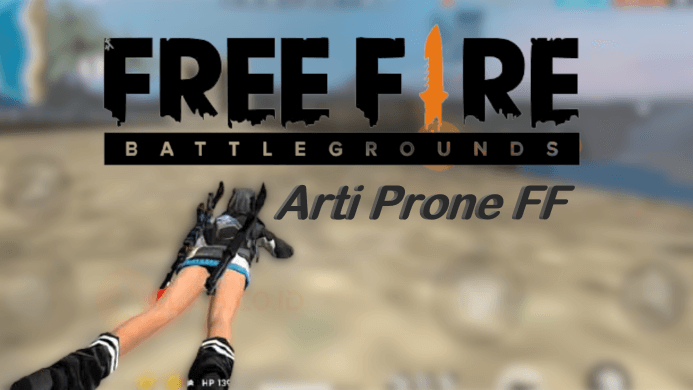 Bug Prone FF, Arti dari Prone FF di Game Free Fire ! Ini Penjelasannya !