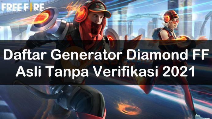 Generator Diamond FF Asli Tanpa Verifikasi 100% Works Terbaru 2021