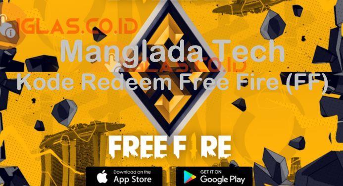 Manglada Tech Kode Redeem Free Fire (FF) Terbaru 2021 ! Buruan Claim