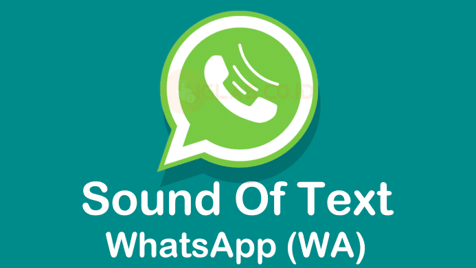 Sound Of Text Whatsapp, Ubah Teks Jadi Nada Dering / MP3 di WA !