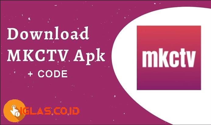 Download MKCTV APK + Code