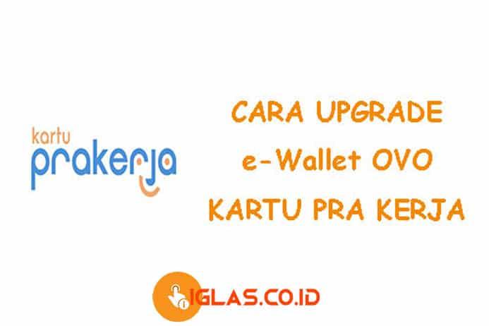 Cara Upgrade e-Wallet Kartu Pra Kerja