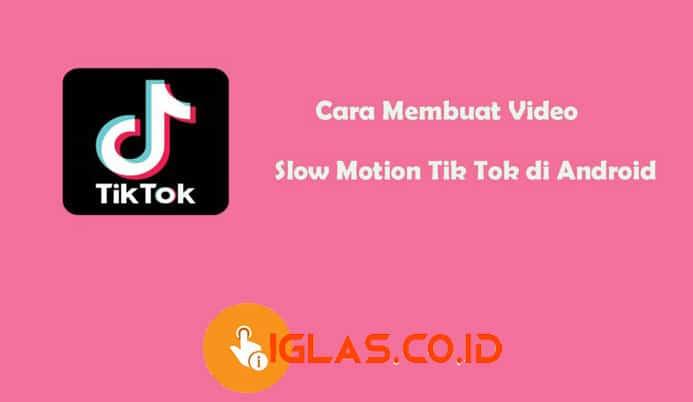 Cara Membuat Video Slow Motion Tik Tok