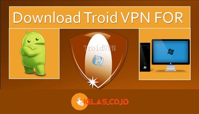 Setting Internet Gratis Troid VPN